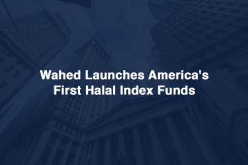 Wahed launches its S&P 500 Shariah Fund