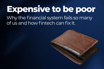 Expensive to be poor – Why the financial system fails so many of us and how fintech can fix it