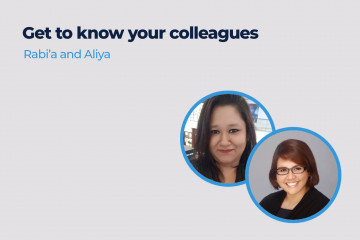 Get to know your colleagues: Rabia and Aliya